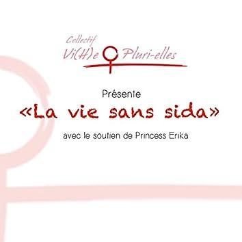 La vie sans sida : Collectif Vi(H)e Pluri-elles présente