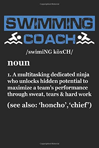 Swimming Coach Definition: Lined Journal Paper, 120 Pages, 6x9 Sizes, Funny Swimming Coach Notebook Gift for Team Coaches, Swim Coaching
