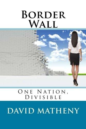 Border Wall: One Nation, Divisible