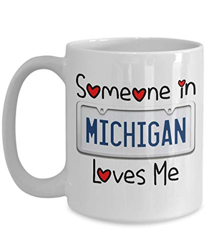 Someone in Michigan Loves Me Big Mug White Acrylic Coffee 11oz Long Distance Relationship Gift w/Hearts & License Plate