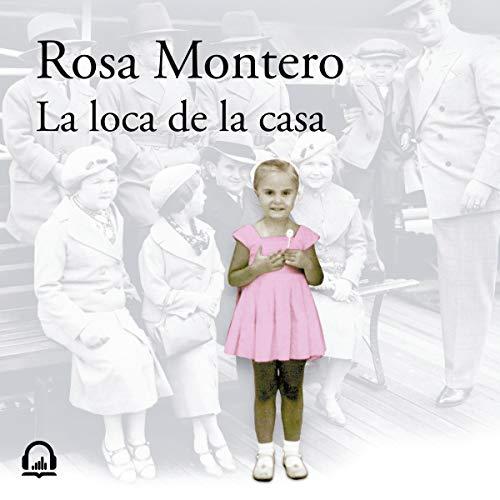 La loca de la casa [The Madwoman of the House] audiobook cover art