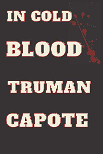 in cold blood truman capote: According your choice if you watched history in cold blood of truman capote,in cold blood book by truman capote journal, 6x9 insh, 120 pages