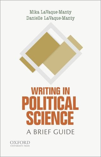 Compare Textbook Prices for Writing in Political Science: A Brief Guide Short Guides to Writing in the Disciplines 1 Edition ISBN 9780190203931 by LaVaque-Manty, Mika,LaVaque-Manty, Danielle,Mya Poe,Thomas Deans
