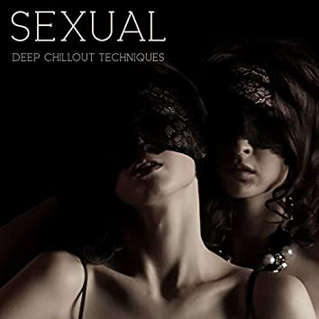 Sexual Deep Chillout Techniques