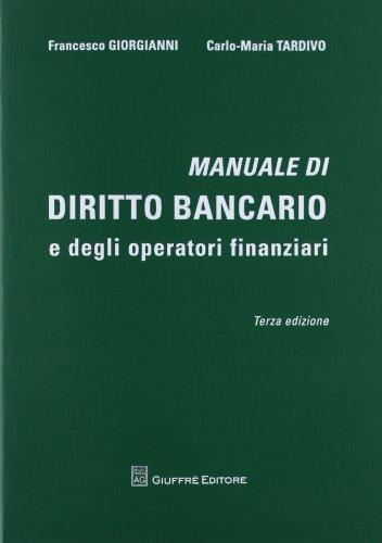 Manuale di diritto bancario e degli operatori finanziari