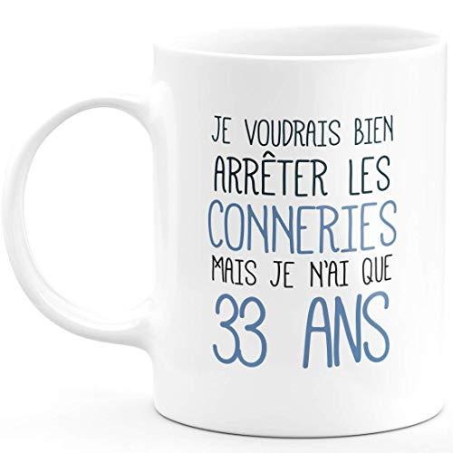 Mug Anniversaire 33 Ans Rigolo drôle - Tasse Cadeau Anniversaire 33 Ans Homme Femme Humour Original - Céramique - Blanc