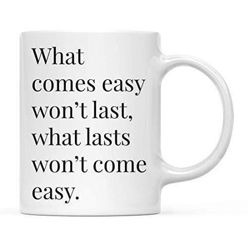 Taza de café con cita inspiradora motivacional, lo que viene fácil no durará, lo que dura no será fácil, 1 paquete, graduación de cumpleaños para él y ella, incluye caja de regalo