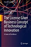 The License Giver Business Concept of Technological Innovation: A...