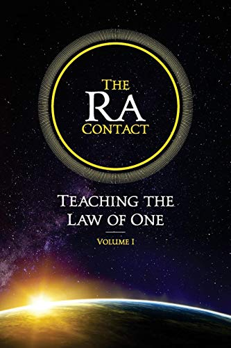The Ra Contact: Teaching the Law of One: Volume 1
