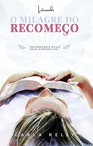 O MILAGRE DE DO RECOMEÇO