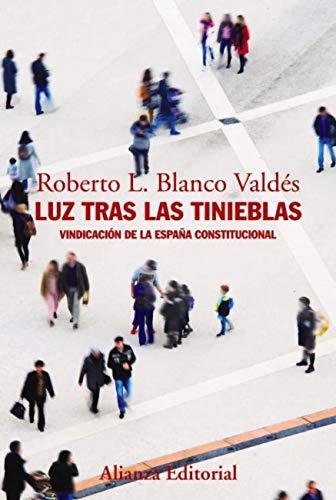 Luz tras las tinieblas: Vindicación de la España constitucional (Alianza Ensayo)