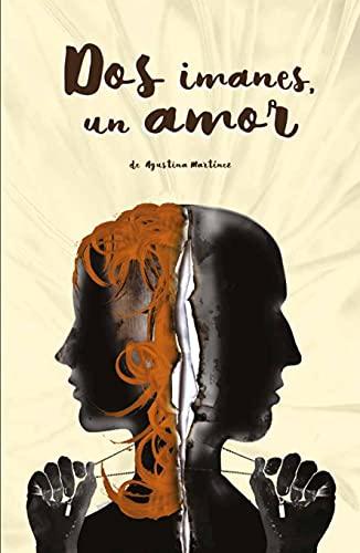 Dos imanes, un amor de Agustina Martinez