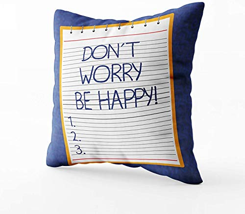 Art Pillow Case, Text Sign Showing Don T Worry Be Happy Conceptual Photo Cheerful Be Positive Relaxed Inspirated Espiral Top Color Photo on Watermark Printed Background 2