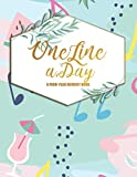 One Line a Day A Four-Year Memory Book: One-Line-a-Day - 4-Year Journal - A Self-Discovery Daily...