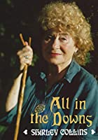 All in the Downs: Reflections on Life, Landscape, and Song (Strange Attractor Press)