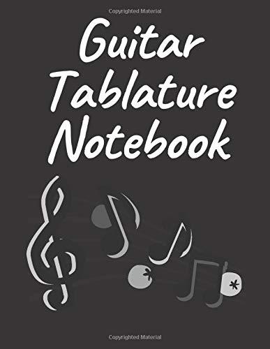 Guitar Tablature Notebook: Sheet Music for Guitar / Guitar Sheet Music Book / Guitar Tab Notebook / Guitar Tablature Manuscript Paper / Guitar Chord, ... Staff & Tablature / Blank Guitar Tab Paper