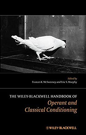 The Wiley Blackwell Handbook of Operant and Classical Conditioning by Frances K. McSweeney (2014-06-23)