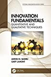 Innovation Fundamentals: Quantitative and Qualitative Techniques (Systems Innovation Book Series) (English Edition)