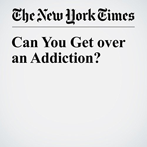 Can You Get over an Addiction? audiobook cover art