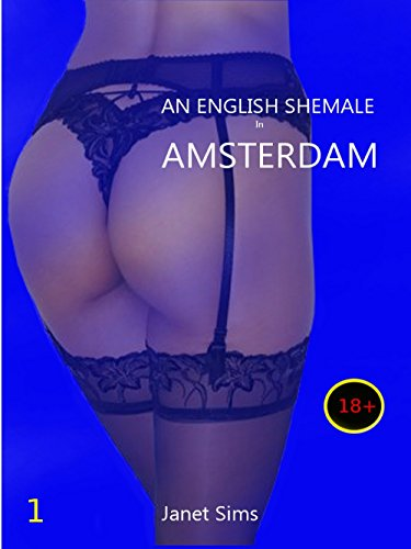 An English She-Male in Amsterdam (English Edition)