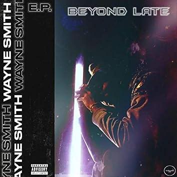Beyond Late