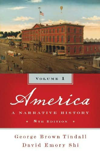 America: A Narrative History, Vol.1 8th Edition (Book Only)