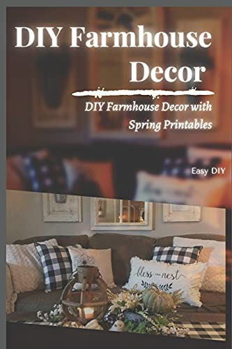 DIY Farmhouse Decor: DIY Farmhouse Decor with Spring Printables