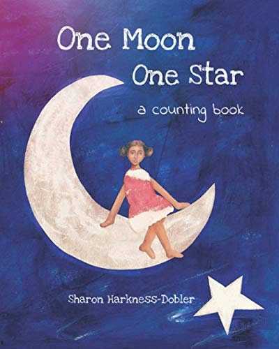 Compare Textbook Prices for One Moon One Star a counting book  ISBN 9783982113418 by Harkness-Dobler, Sharon