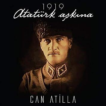 1919 Atatürk Aşkına (Atatürk'ün Samsun'a Çıkışının 100. Yılı Anısına)