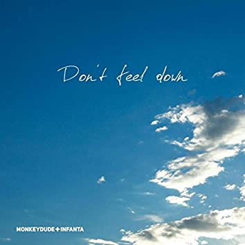 Don't Feel Down