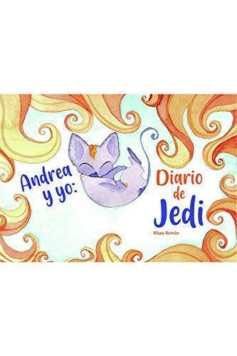 Andrea y yo. Diario de Jedi (LA CASITA ESDRUJULA)