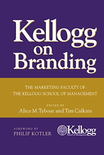 Kellogg on Branding: The Marketing Faculty of theKellogg School of Management