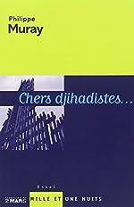 Chers djihadistes... de Philippe Muray