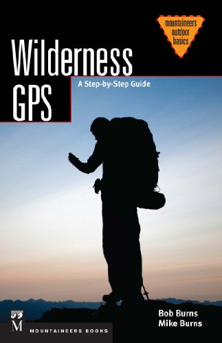 Wilderness GPS: A Step-by-Step Guide (Mountaineering Outdoor Basics) (English Edition)