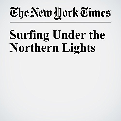 Surfing Under the Northern Lights audiobook cover art