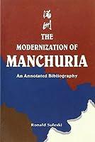 The Modernization of Manchuria: An Annotated Bibliography