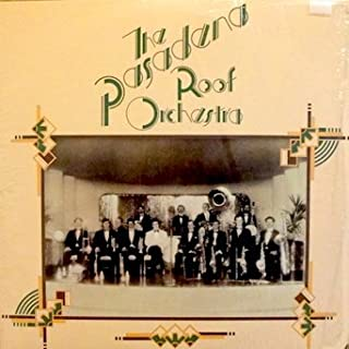 The Pasadena Roof Orchestra: Paddlin' Madelin' Home.S You've Got Me Crying Again. Wob-A-Ly Walk. Love In Bloom. Me And Jane In A Plane. Christmas Medley. Nagasaki. Muddy Water. Varsity Drag. Can't We Be Friends. Eccentric.Charleston.Come On Baby