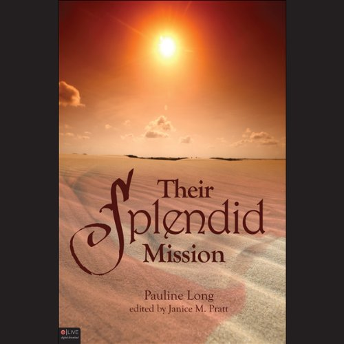 Their Splendid Mission                   By:                                                                                                                                 Pauline Long                               Narrated by:                                                                                                                                 Stephen Rozzell                      Length: 6 hrs and 29 mins     3 ratings     Overall 3.3