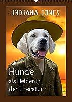 Hunde als Helden in der Literatur (Wandkalender 2022 DIN A2 hoch): Hier schluepfen Hunde in die Rolle von Figuren der Literatur (Monatskalender, 14 Seiten )