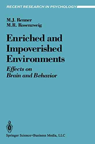 Enriched and Impoverished Environments: Effects on Brain and Behavior (Recent Research in Psychology