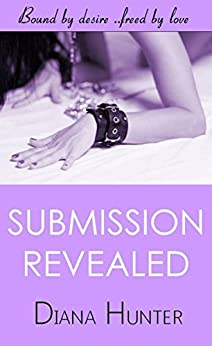 Submission Revealed (Submission Series Book 2) by [Diana Hunter]
