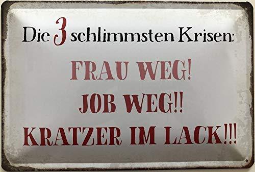 Fleeting Art Studio Cartel de chapa de 30 x 20 cm Die 3 Schwormmsten Krisen: Frau Weg - Job Weg - arañazos en barniz en alemán 'Do Not Fade Look Vintage Look Signs Cartel para tiendas