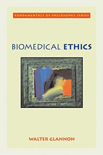 Biomedical Ethics (Fundamentals of Philosophy Series)