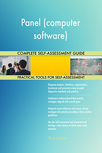 Panel (computer software) All-Inclusive Self-Assessment - More than 650 Success Criteria, Instant Visual Insights, Comprehensive Spreadsheet Dashboard, Auto-Prioritized for Quick Results