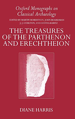 The Treasures of the Parthenon and Erechtheion (Oxford Monographs on Classical Archaeology)