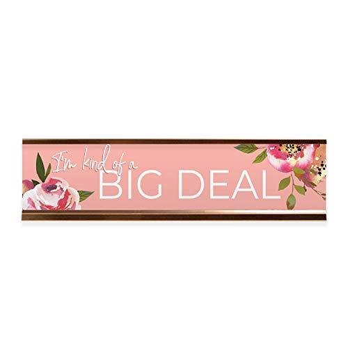 I'm Kind Of A Big Deal Floral Desk Plate/Sassy Pink Nameplate With Rose Gold Holder