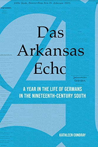 Das Arkansas Echo: A Year in the Life of Germans in the Nineteenth-Century South (English Edition)