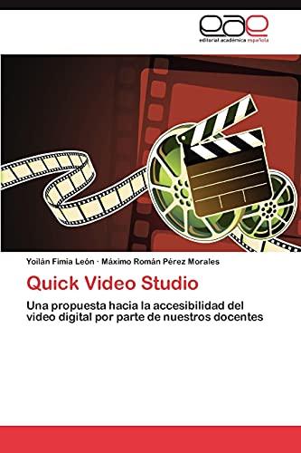Quick Video Studio: Una propuesta hacia la accesibilidad del video digital por parte de nuestros docentes