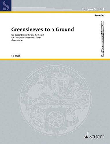 Greensleeves to a Ground: 12 Divisions. Sopran-Blockflöte und Klavier (Cembalo). (Edition Schott)