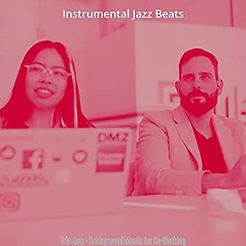 Trio Jazz - Background Music for Co-Working